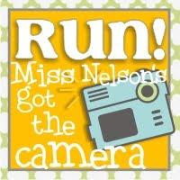 Run Miss Nelsons got the Camera